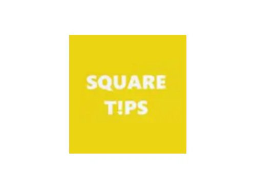 SQUARE TIPS